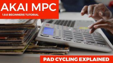 AKAI MPC  1.9.5 TUTORIAL:  PAD CYCLING EXPLAINED