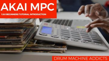 AKAI MPC Studio 1.9.6 Beginners Tutorial (Introduction)