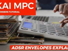 AKAI MPC STUDIO TUTORIAL | ADSR ENVELOPE EXPLAINED