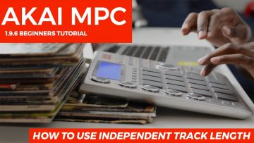 AKAI MPC STUDIO TUTORIAL | HOW TO USE INDEPENDENT TRACK LENGTH