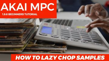 AKAI MPC  STUDIO TUTORIAL | How to Lazy Chop Samples