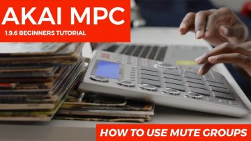 MPC Studio 1.9.5 Beginner's Tutorial: How to Use Mute Groups (Sample Choking)