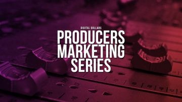 Digital Dollars: Producers Marketing Series – The Keys of Youtube (Episode #2)